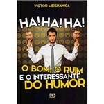 Livro - Ha! Ha! H! o Bom, o Ruim e o Interessante do Humor