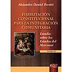 Livro - Habilitación Constitucional para La Integración Comunitaria - Tomo II