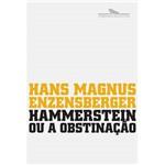 Livro - Hammerstein ou a Obstinação - uma História Alemã