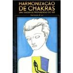 Livro - Harmonização de Chakras: uma Viagem às Profundezas do Ser