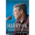 Livro - Harry The K - The Remarkable Life Of Harry Kalas