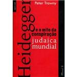 Livro - Heidegger e o Mito da Conspiração Judaica Mundial