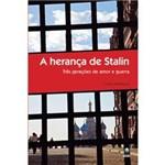 Livro - Herança de Stalin - Três Gerações de Amor e Guerra, a