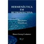Livro - Hermenêutica em Retrospectiva, V.5: Encontros Filosoficos