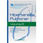Livro - Hipertensão Pulmonar - Série Atualização e Reciclagem em Pneumologia - Volume II