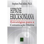 Livro - Hipnose Ericksoniana: Estratégia para a Comunicação Efetiva