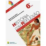 Livro - História com Reflexão 6º Ano: Coleção Século XXI