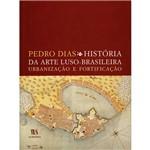Livro - História da Arte Luso-Brasileira, Urbanização e Fortificação