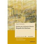 Livro - História da Civilização Mineira: Bispado de Mariana
