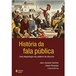 Livro - História da Fala Pública: uma Arqueologia dos Poderes do Discurso