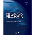 Livro - História da Filosofia: do Humanismo a Descartes - Vol. 3