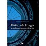 Livro - História da Liturgia Através das Épocas Culturais