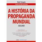 Livro - História da Propaganda Mundial, a - ADLAND