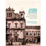 Livro - História da Saúde na Bahia - Instituições e Patrimônio Arquitetônico