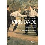 Livro - História da Virilidade: o Triunfo da Virilidade - o Século XIX - Volume II