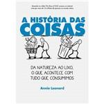 Livro - Historia das Coisas, a da Natureza ao Lixo, o que Acontece com Tudo que Consumimos