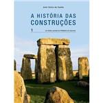 Livro - História das Construções, a - da Pedra Lascada às Pirâmides de Dahchur - Vol. 1
