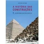 Livro - História das Construções, a - das Grandes Pirâmides de Gisé ao Templo de Medinet Habu - Vol. 2