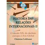 Livro - História das Relações Internacionais II - o Século XX - do Declinio Europeu à Era Global