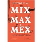 Livro - História de Mix, Max e Mex