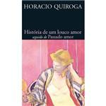 Livro - História de um Louco Amor Seguido de Passado Amor
