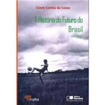 Livro - História do Futuro do Brasil - ( 1140-2040 ), a