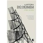Livro - História do Homem, a - uma Introdução a 150 Mil Anos da História da Humanidade