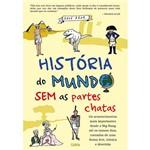 Livro - História do Mundo Sem as Partes Chatas