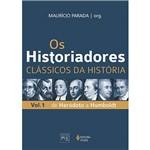 Livro - Historiadores, os - Clássicos da História - Vol. 1 de Heródoto a Humboldt