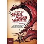 Livro - Histórias com Dragões, Príncipes e Serpentes