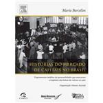 Livro - Histórias do Mercado de Capitais no Brasil - Depoimentos Inéditos de Personalidades que Marcaram a Trajetória das Bolsas de Valores do País