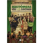 Livro - Histórias não (ou Mal) Contadas: Revoltas, Golpes e Revoluções no Brasil