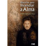 Livro - Histórias para Incendiar a Alma