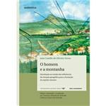 Livro - Homem e a Montanha, o - Introdução ao Estudo das Influências da Situação Geográfica para a Formação do Espírito Mineiro