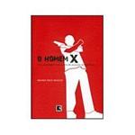 Livro - Homem X: uma Reportagem Sobre a Alma do Assassino em São Paulo