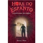 Livro - Hora do Espanto: o Fantasma do Porão