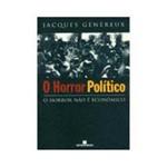 Livro - Horror Político: o Horror não é Econômico, o