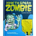 Livro - How To Speak Zombie: a Guide For The Living