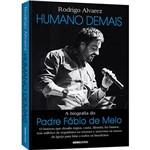 Livro - Humano Demais: a Biografia do Padre Fábio de Melo