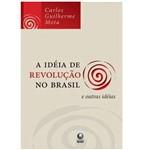 Livro - Idéia de Revolução no Brasil e Outras Idéias , a