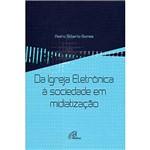 Livro - Igreja Eletrônica à Sociedade em Midiatização, da