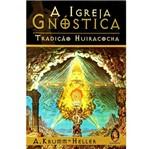 Livro - Igreja Gnóstica: Tradição Huiracocha, a
