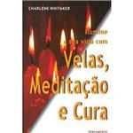 Livro - Ilumine a Sua Vida com Velas, Meditação e Cura