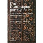 Livro - Iluminismo Português - a Reforma da Universidade de Coimbra (1772), um