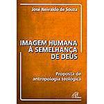Livro - Imagem Humana à Semelhança de Deus: Proposta de Antropologia Teológica