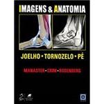 Livro - Imagens & Anatomia - Joelho, Tornozelo e Pé