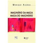Livro - Imaginário da Magia, Magia do Imaginário