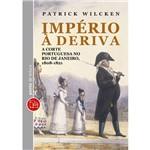 Livro - Império à Deriva : a Corte Portuguesa no Rio de Janeiro (1808-1828)