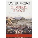 Livro - Império é Você, o - a Fascinante Saga do Homem que Mudou a História do Brasil