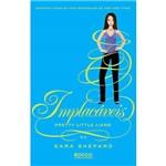 Livro - Implacáveis: Pretty Little Liars